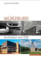 Johannes Sander, Würzburg. Architektur seit 1918